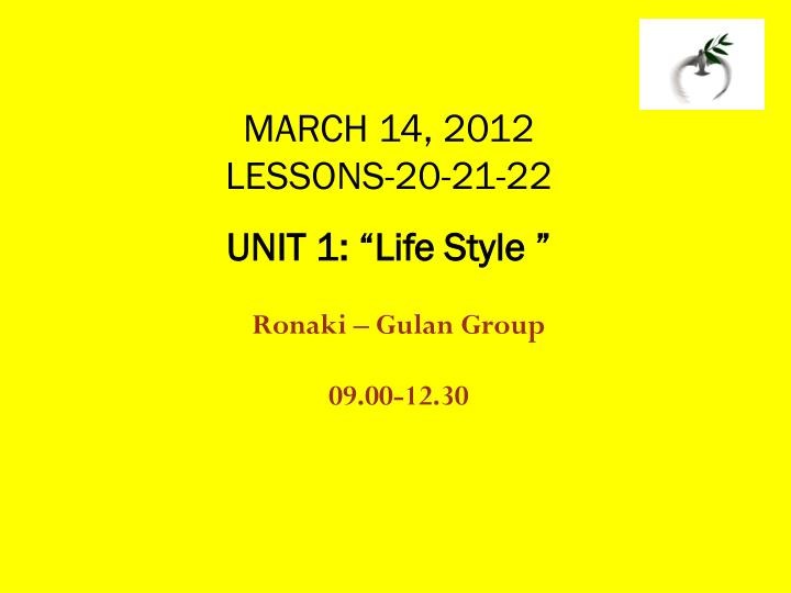march 14 2012 lessons 20 21 22 unit 1 life style n.