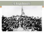 6 rough riders