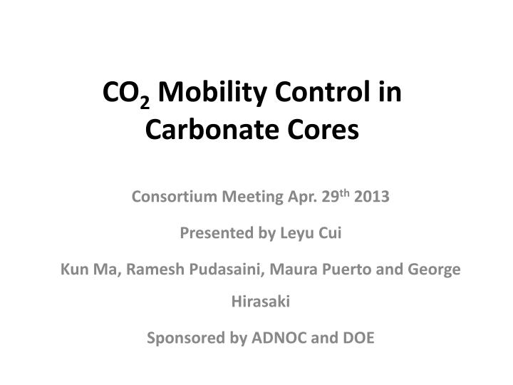 co 2 mobility control in carbonate cores n.