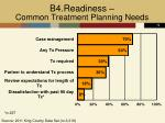 b4 readiness common treatment planning needs