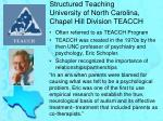 structured teaching university of north carolina chapel hill division teacch