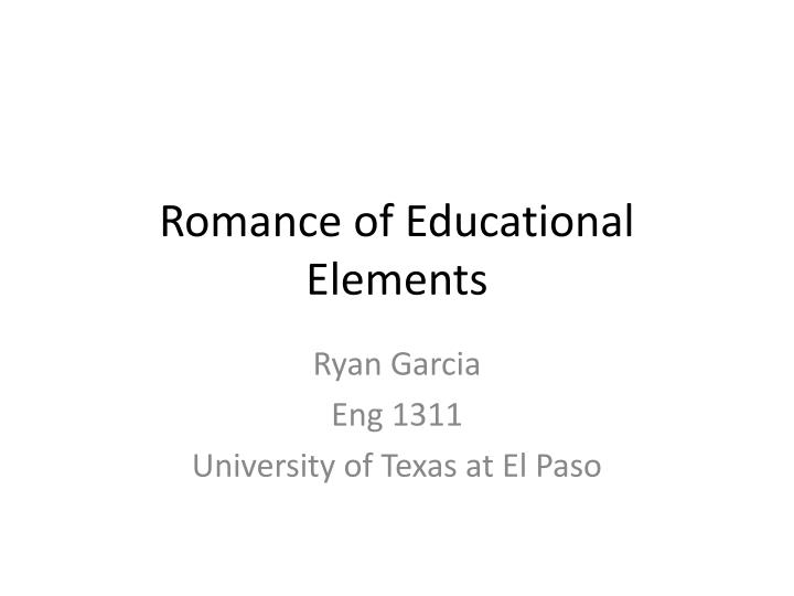 romance of educational elements n.