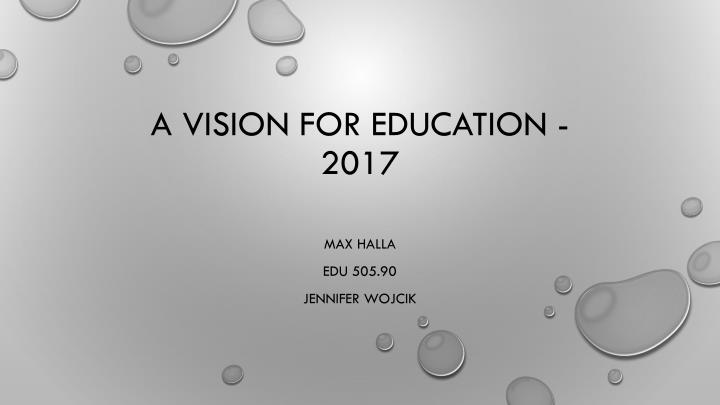 a vision for education 2017 n.