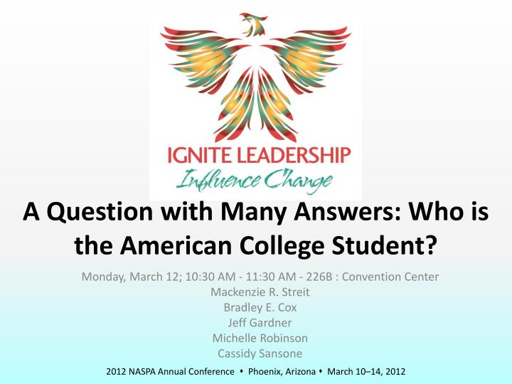 a question with many answers who is the american college student n.