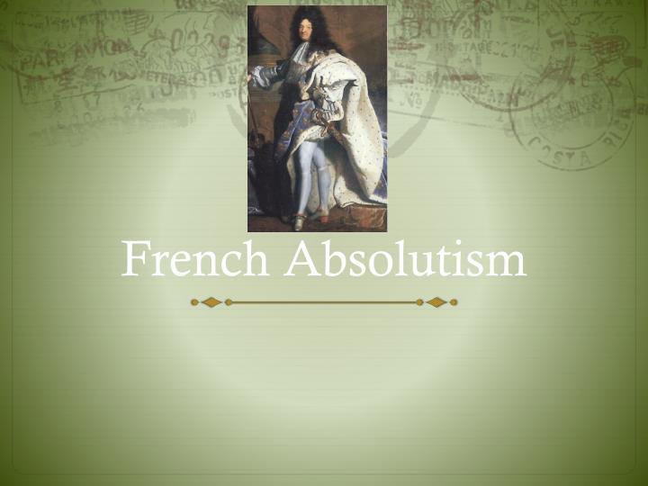french absolutism n.
