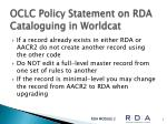 oclc policy statement on rda cataloguing in worldcat1