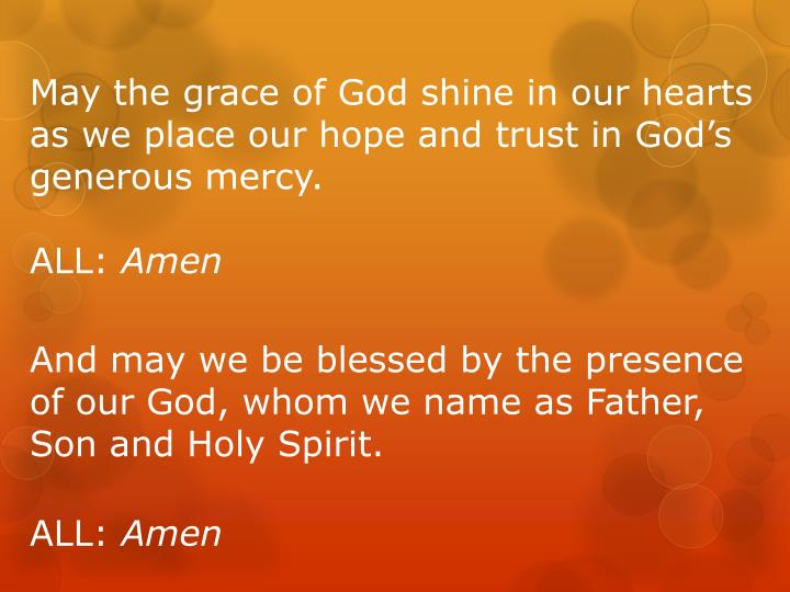 May the grace of God shine in our hearts as we place our hope and trust in God's generous mercy.