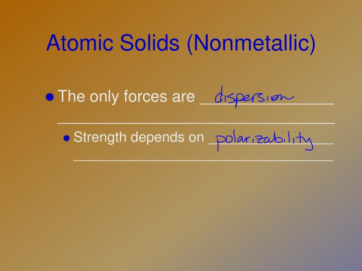 Atomic Solids (Nonmetallic)