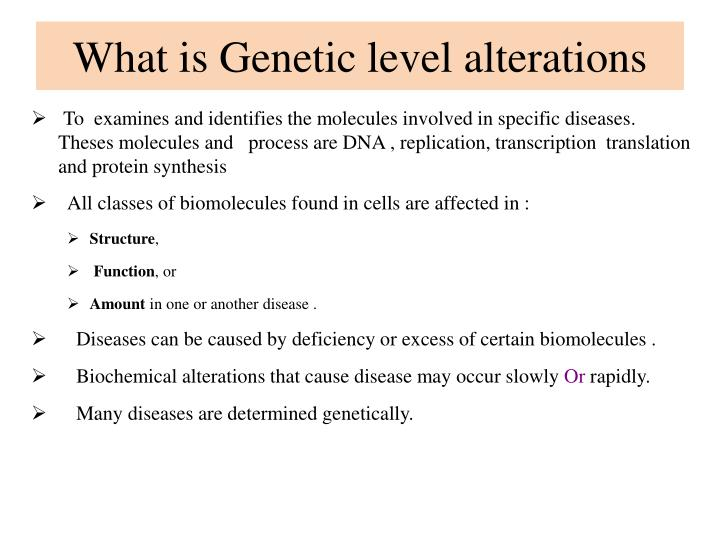 What is Genetic level alterations