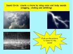 sound circle create a storm by using voice and body sounds clapping clicking and sshhhing