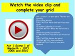 watch the video clip and complete your grid