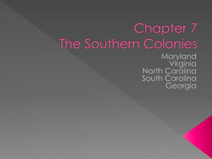 chapter 7 the southern colonies n.