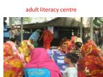 adult literacy centre