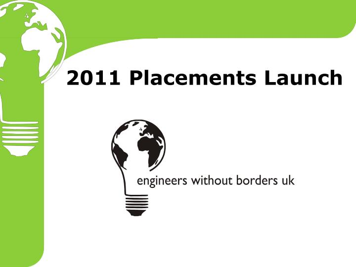 2011 placements launch n.