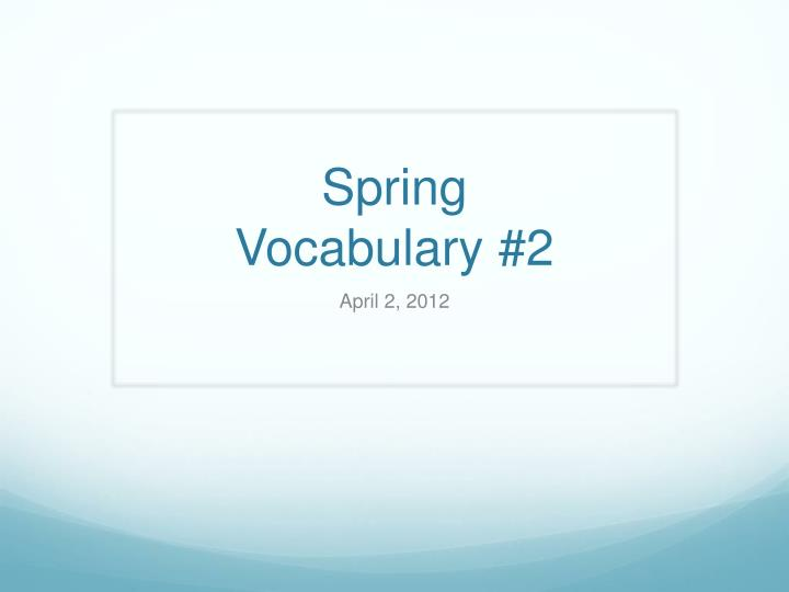 spring vocabulary 2 n.