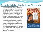 trouble maker by andrew clements