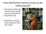 how did ancient culture survive to be rediscovered