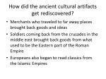 how did the ancient cultural artifacts get rediscovered