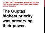17 why did the gupta kings believe in the strict social order of the hindu caste system