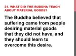 21 what did the buddha teach about material goods
