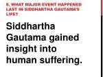 8 what major event happened last in siddhartha gautama s life