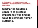 9 what was the concern of the greatest importance to siddhartha gautama