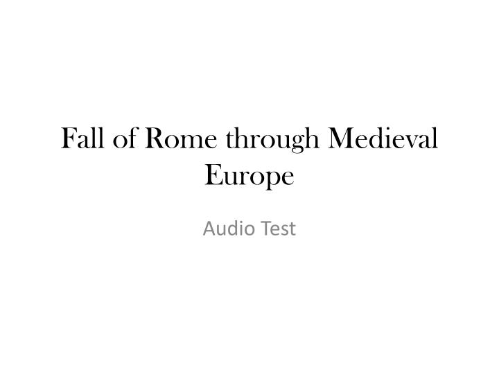 fall of rome t hrough medieval europe n.