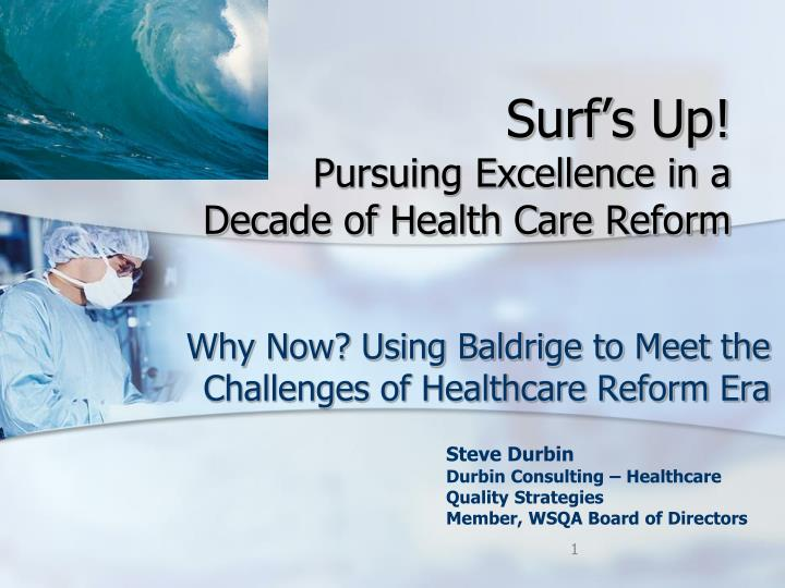 surf s up pursuing excellence in a decade of health care reform n.
