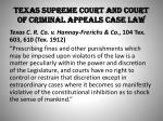 texas supreme court and court of criminal appeals case law
