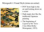 mizoguchi s visual style mise en sc ne10