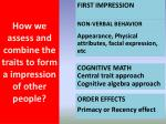 how we assess and combine the traits to form a impression of other people