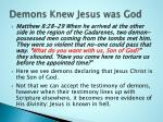 demons knew jesus was god