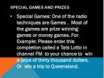 special games and prizes