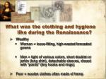 what was the clothing and hygiene like during the renaissance