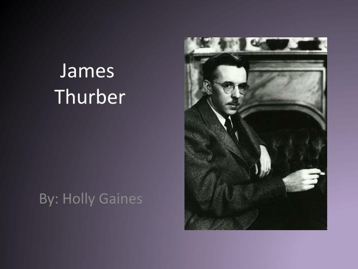 james thurber essays Access to over 100,000 complete essays and the secret life of walter mitty by james thurber utilises third person point of view to provide an insight into.