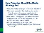 how proactive should the media strategy be