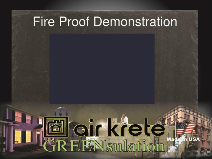 Fire Proof Demonstration
