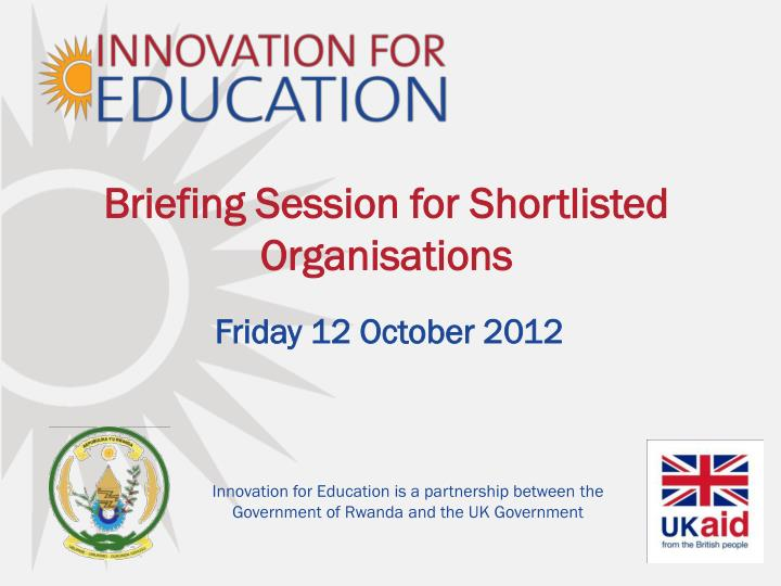 briefing session for shortlisted organisations n.