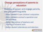 change perceptions of parents to education