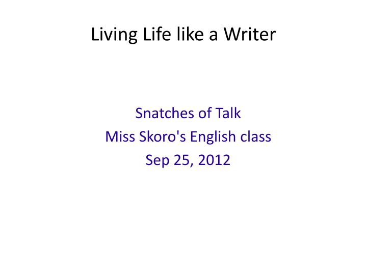 snatches of talk miss skoro s english class sep 25 2012 n.