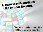 a universe of possibilities the invisible revealed