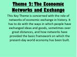 theme 2 the economic networks and exchange
