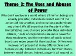 theme 3 the uses and abuses of power