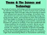 theme 6 the science and technology