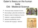 galen s theory on the human body old medieval science