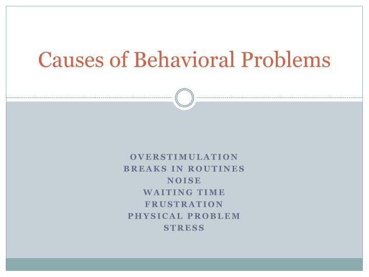 causes of behavioral problems n.