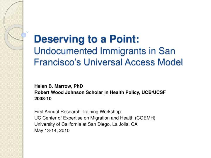 deserving to a point undocumented immigrants in san francisco s universal access model n.