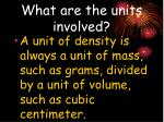 what are the units involved