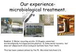 our experience microbiological treatment