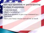 asking a question or participating in class discussions